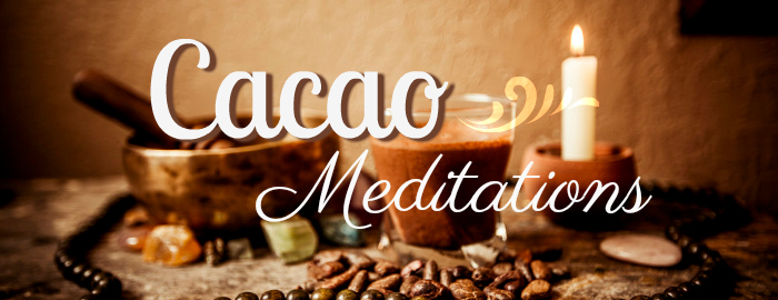 Cacao Meditations